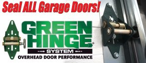 Seal ALL garage doors - Green Hinge System