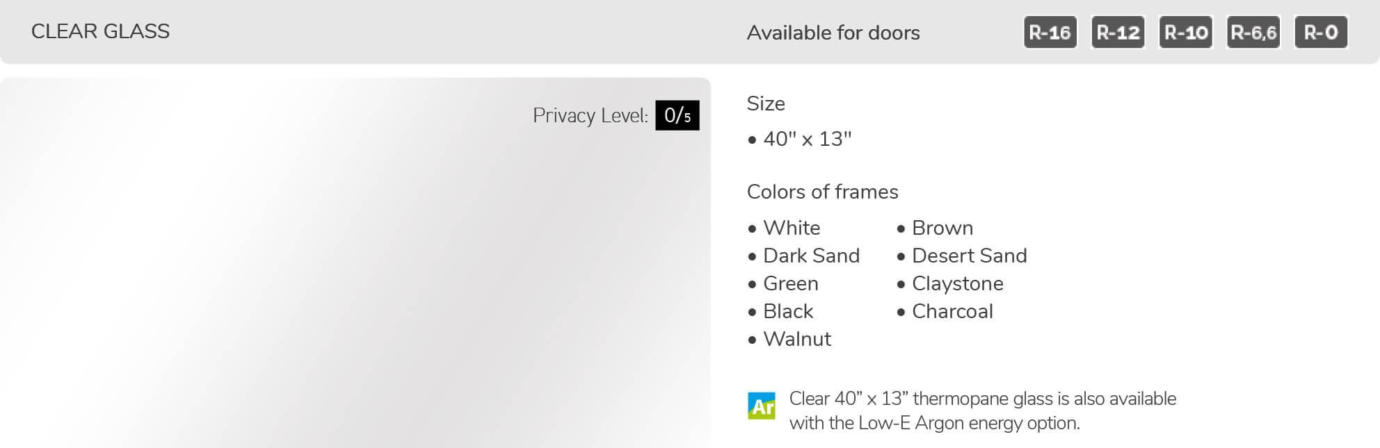 Clear glass, 40' x 13', available for doors R-16, R-12, R-10, R-6,6 and R-0